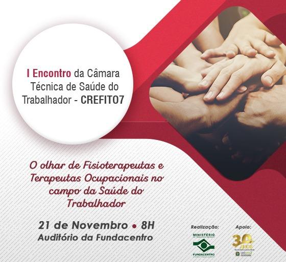 I Encontro da Câmara Técnica de Saúde do Trabalhador do CREFITO-7