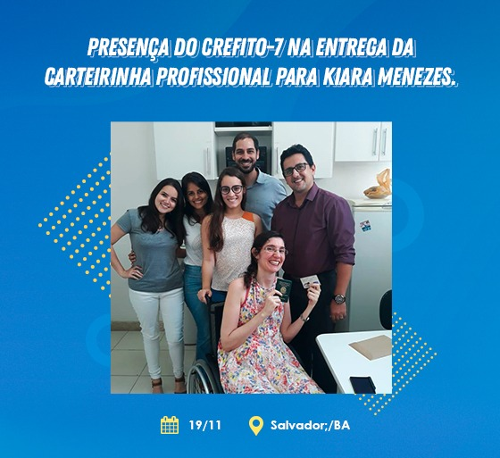Presença do CREFITO-7 na entrega da carteirinha profissional para Kiara Menezes