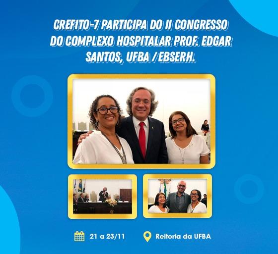 CREFITO-7 participa do II Congresso do Complexo Hospitalar Prof. Edgar Santos, UFBA / EBSERH