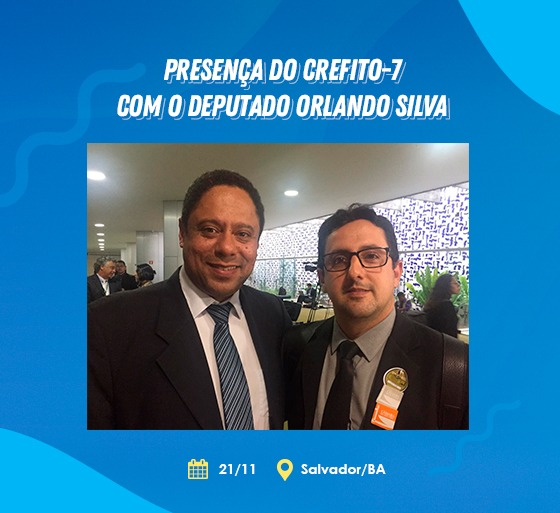 Presença do CREFITO-7 com o Deputado Orlando Silva