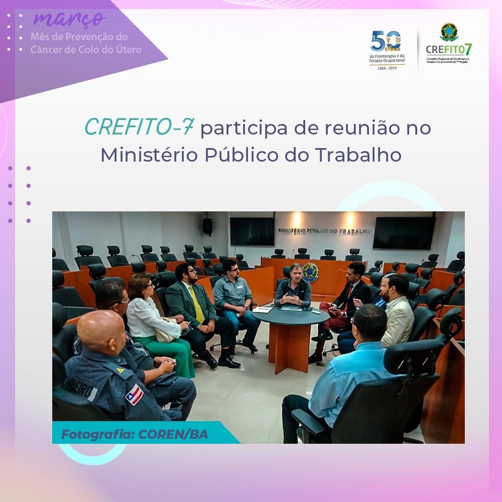 CREFITO-7 participa de reunião no Ministério Público do Trabalho