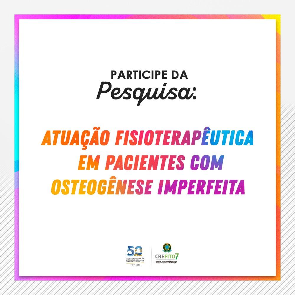 Pesquisa: Atuação Fisioterapêutica em Pacientes com Osteogênese Imperfeita