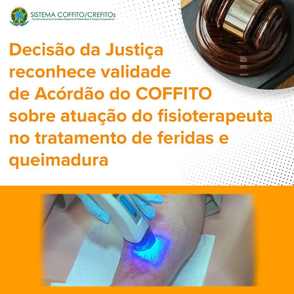 Justiça reconhece validade de Acórdão do COFFITO sobre atuação do fisioterapeuta no tratamento de feridas e queimaduras