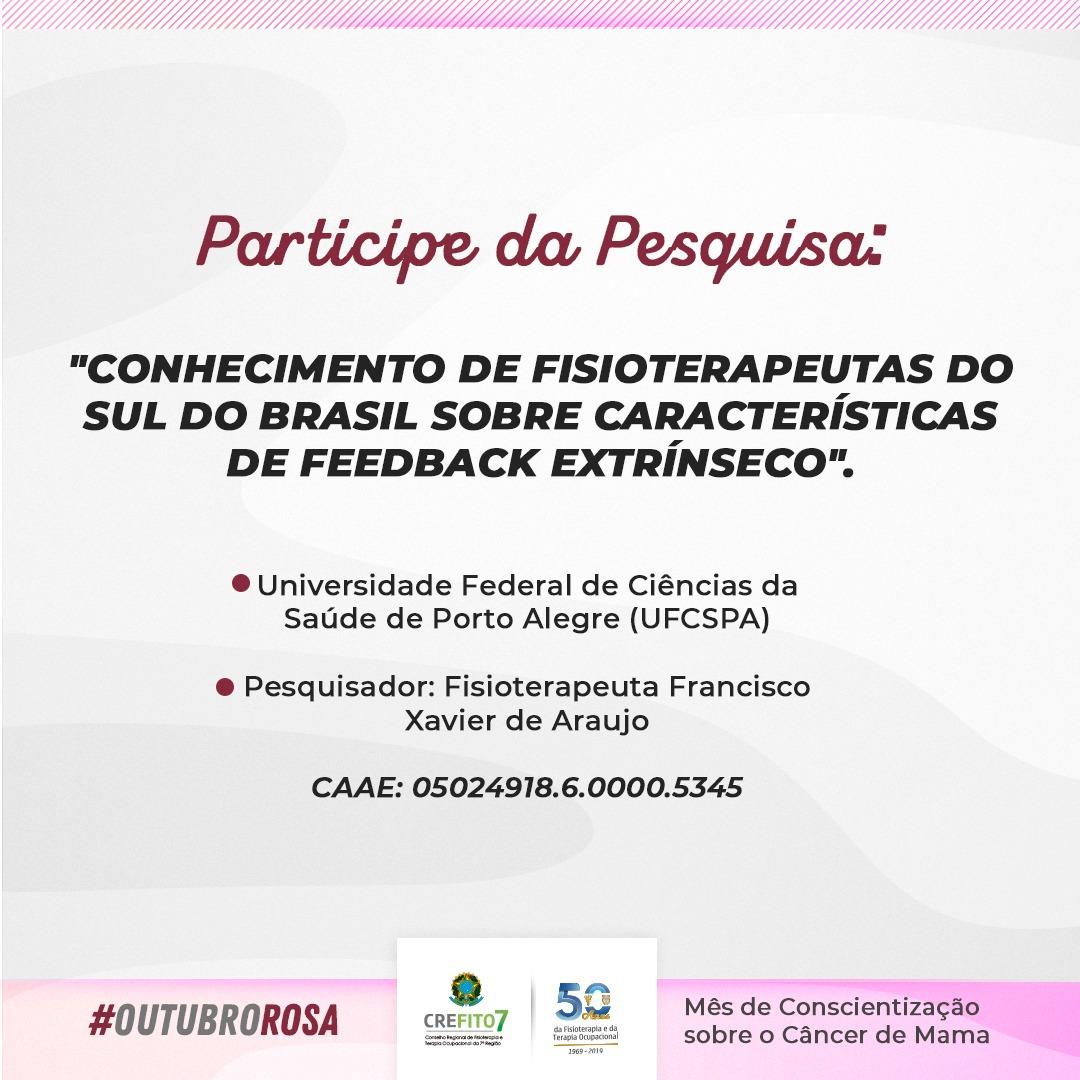 PESQUISA: CONHECIMENTO DE FISIOTERAPEUTAS DO SUL DO BRASIL SOBRE CARACTERÍSTICAS DE FEEDBACK EXTRÍNSECO
