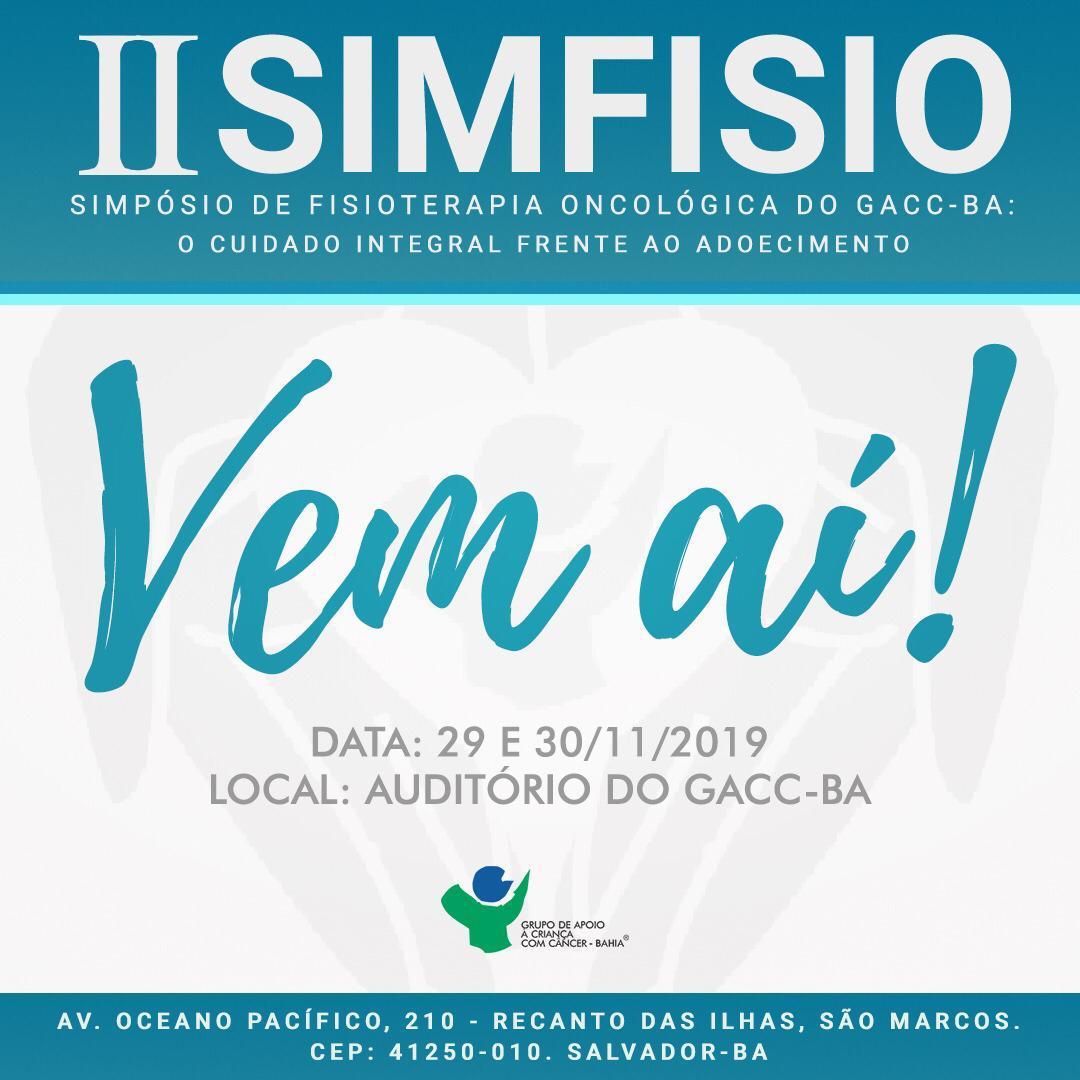 II Simpósio de Fisioterapia Oncológica do Grupo de Apoio à Criança com Câncer da Bahia (SIMFISIO do GACC-BA)
