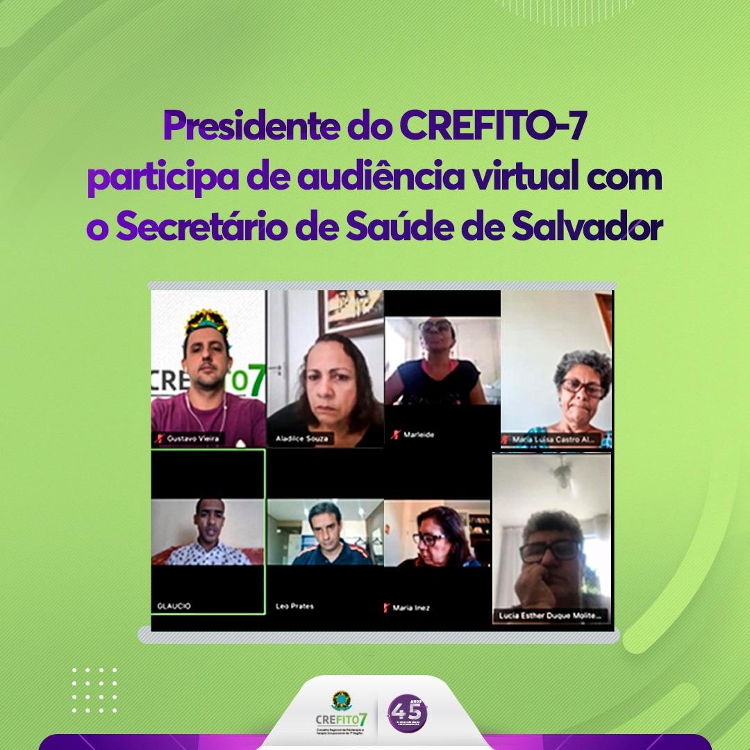 Presidente do CREFITO-7 participa de audiência virtual com o Secretário de Saúde de Salvador