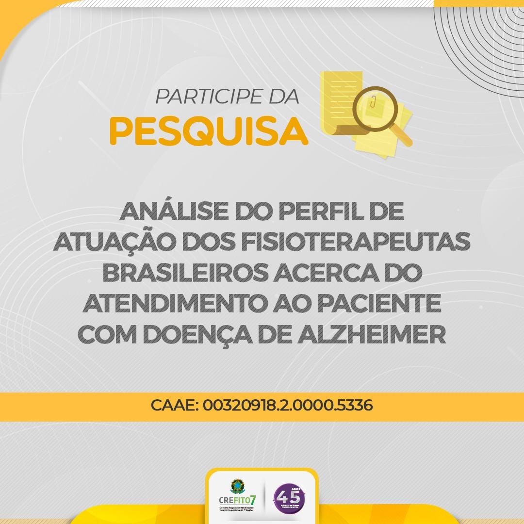 Participe da Pesquisa: Análise do perfil de atuação dos fisioterapeutas brasileiros acerca do atendimento ao paciente com Doença de Alzheimer