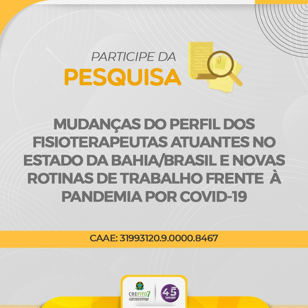 Participe da Pesquisa: Mudanças do perfil dos fisioterapeutas atuantes no estado da Bahia/Brasil e novas rotinas de trabalho frente à pandemia por COVID-19