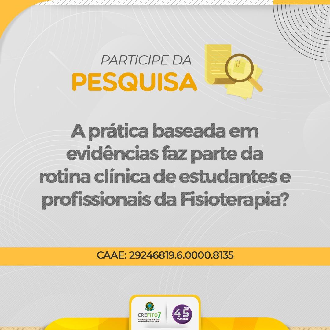 Participe da Pesquisa: A prática baseada em evidências faz parte da rotina clínica de estudantes e profissionais da Fisioterapia