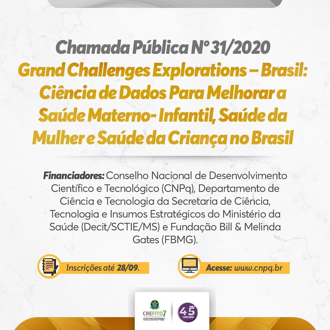 """Chamada Pública nº 31/2020, """"Grand Challenges Explorations – Brasil: Ciência de Dados Para Melhorar a Saúde Materno- Infantil, Saúde da Mulher e Saúde da Criança no Brasil"""""""