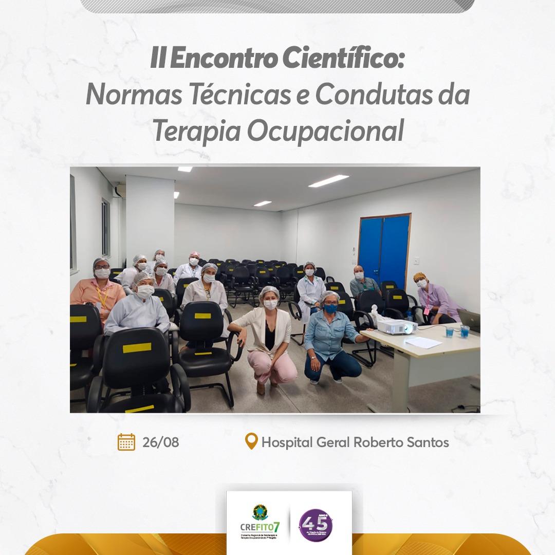 Hospital Roberto Santos realiza o II Encontro Científico: Normas Técnicas e Condutas da Terapia Ocupacional