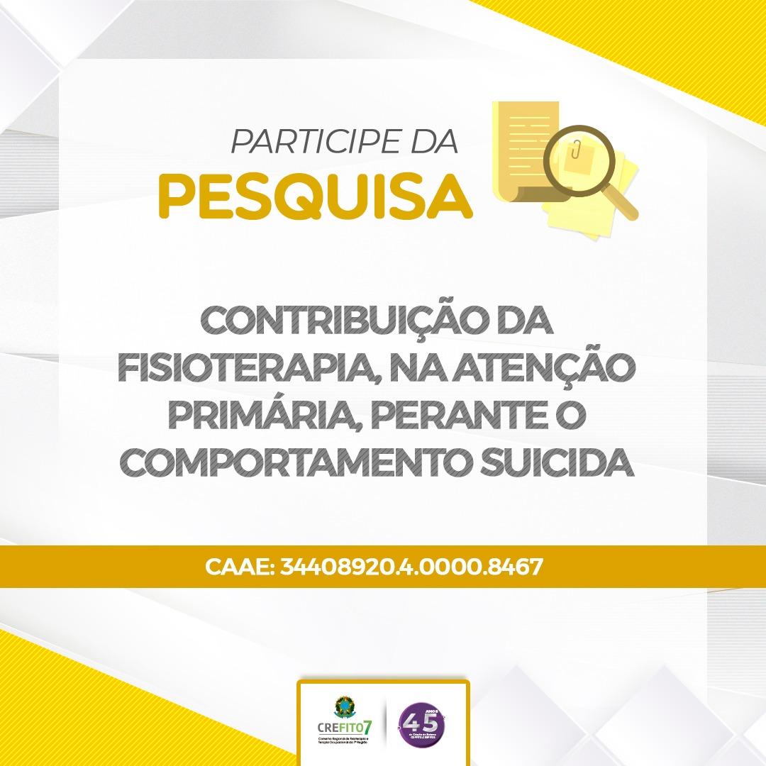 """Participe da Pesquisa: """"Contribuição da Fisioterapia, na Atenção Primária, perante o comportamento suicida"""""""