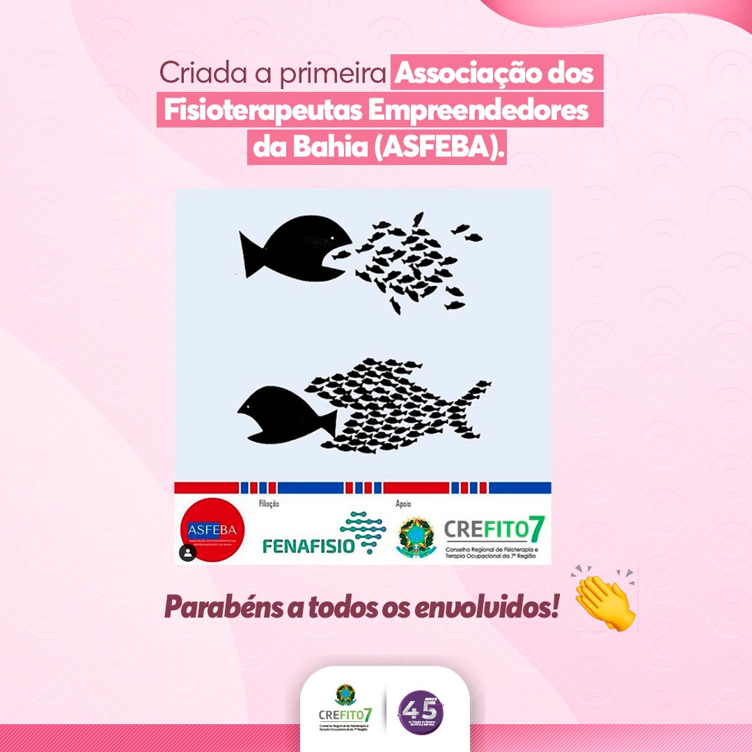Criada a primeira Associação dos Fisioterapeutas Empreendedores da Bahia (ASFEBA)!