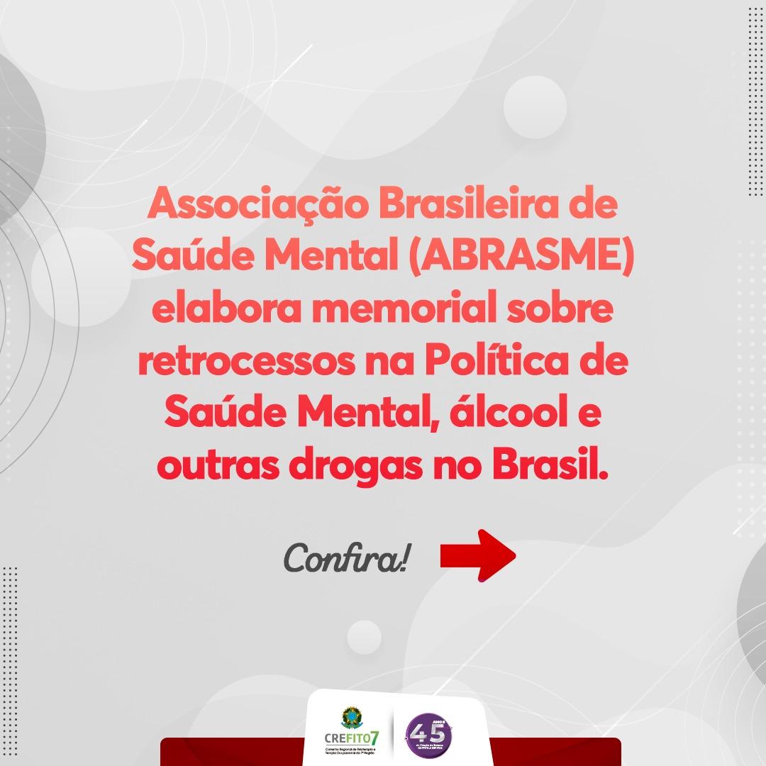 ABRASME elabora memorial sobre retrocessos na Política de Saúde Mental, álcool e outras drogas no Brasil