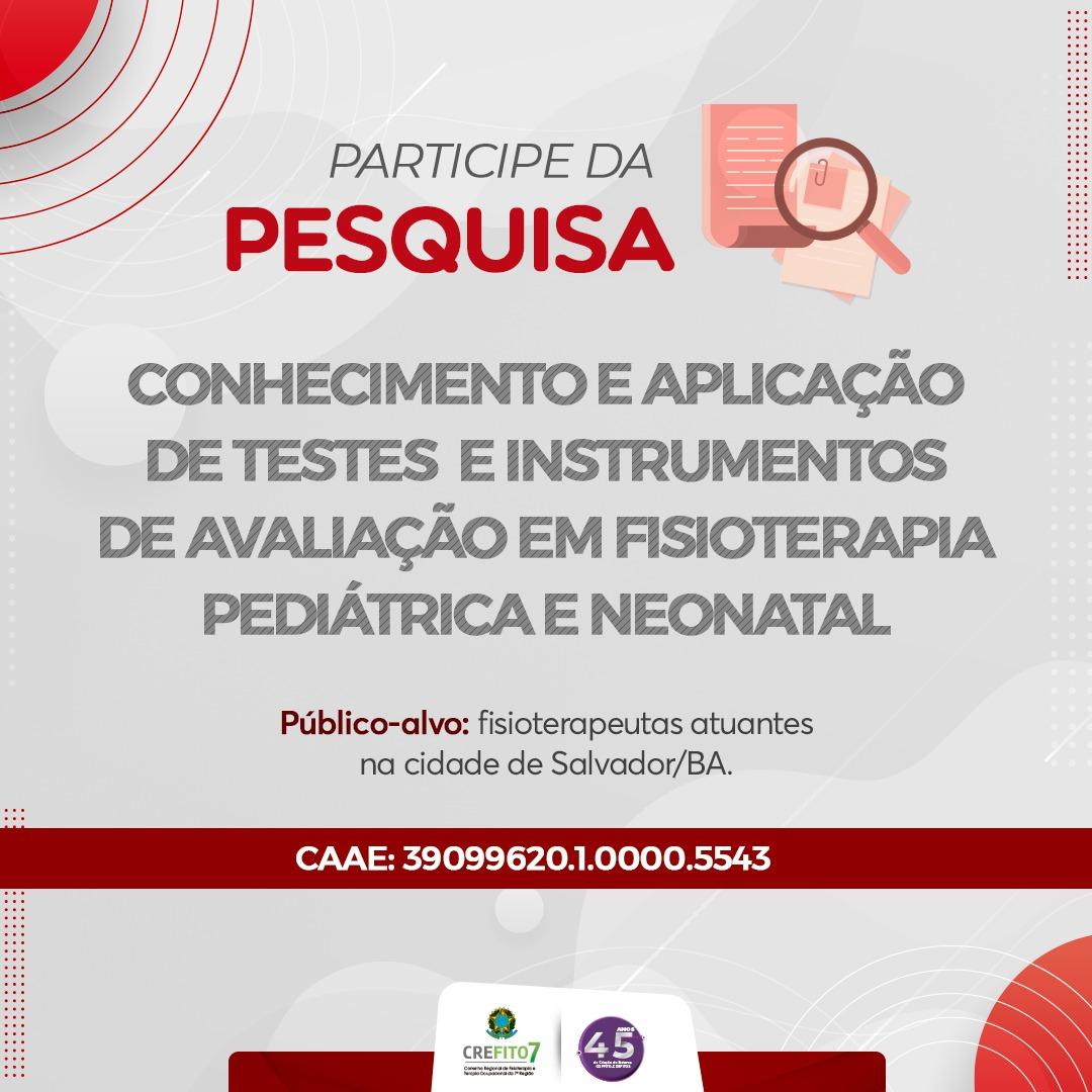 Participe da Pesquisa: Conhecimento e Aplicação de Testes e Instrumentos em Fisioterapia Pediátrica e Neonatal
