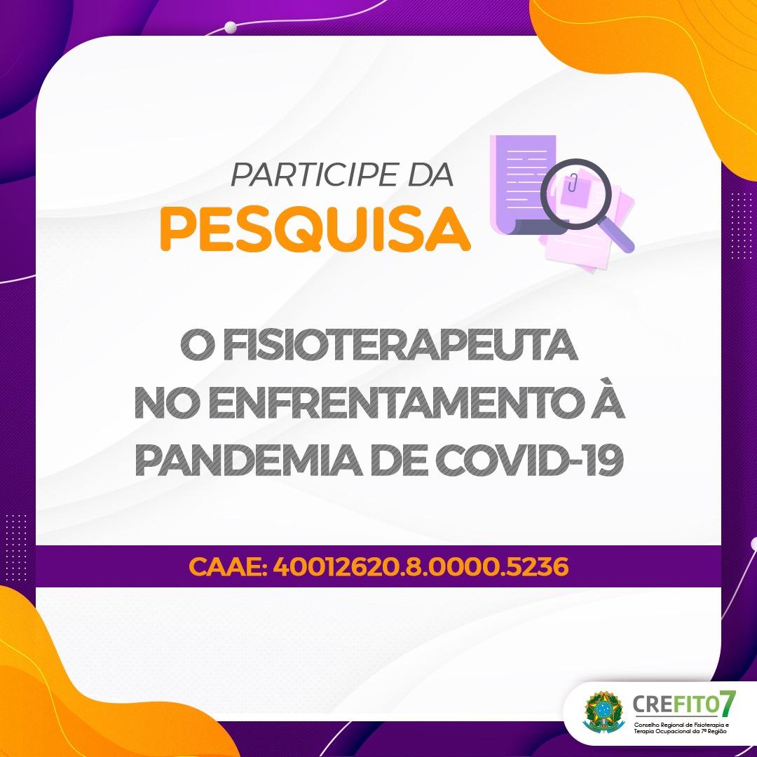 "Participe da Pesquisa: ""O fisioterapeuta no enfrentamento da pandemia de COVID-19"""