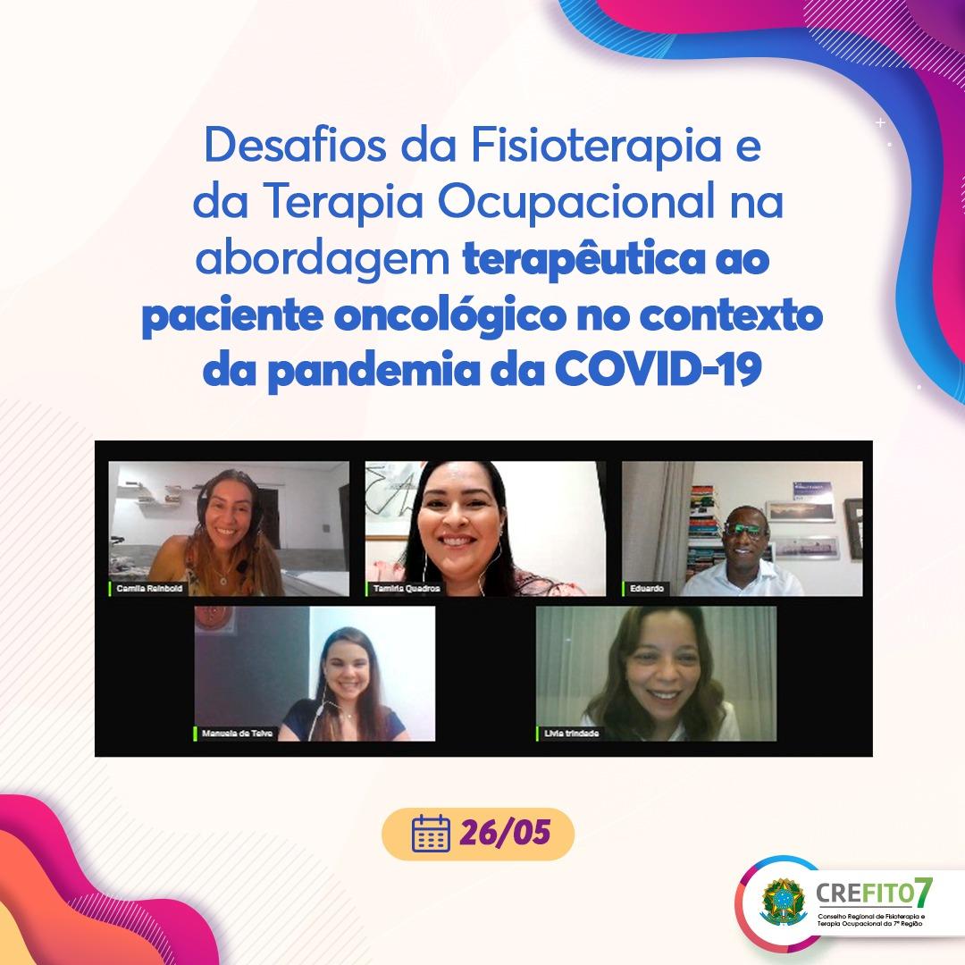 Desafios da Fisioterapia e da Terapia Ocupacional na abordagem terapêutica ao paciente oncológico no contexto da pandemia da COVID-19 são discutidos em live