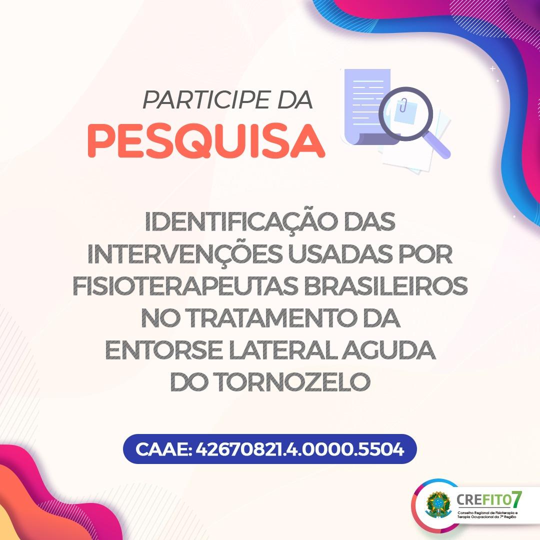 Pesquisa: Identificação das intervenções usadas por fisioterapeutas brasileiros no tratamento da entorse lateral aguda do tornozelo