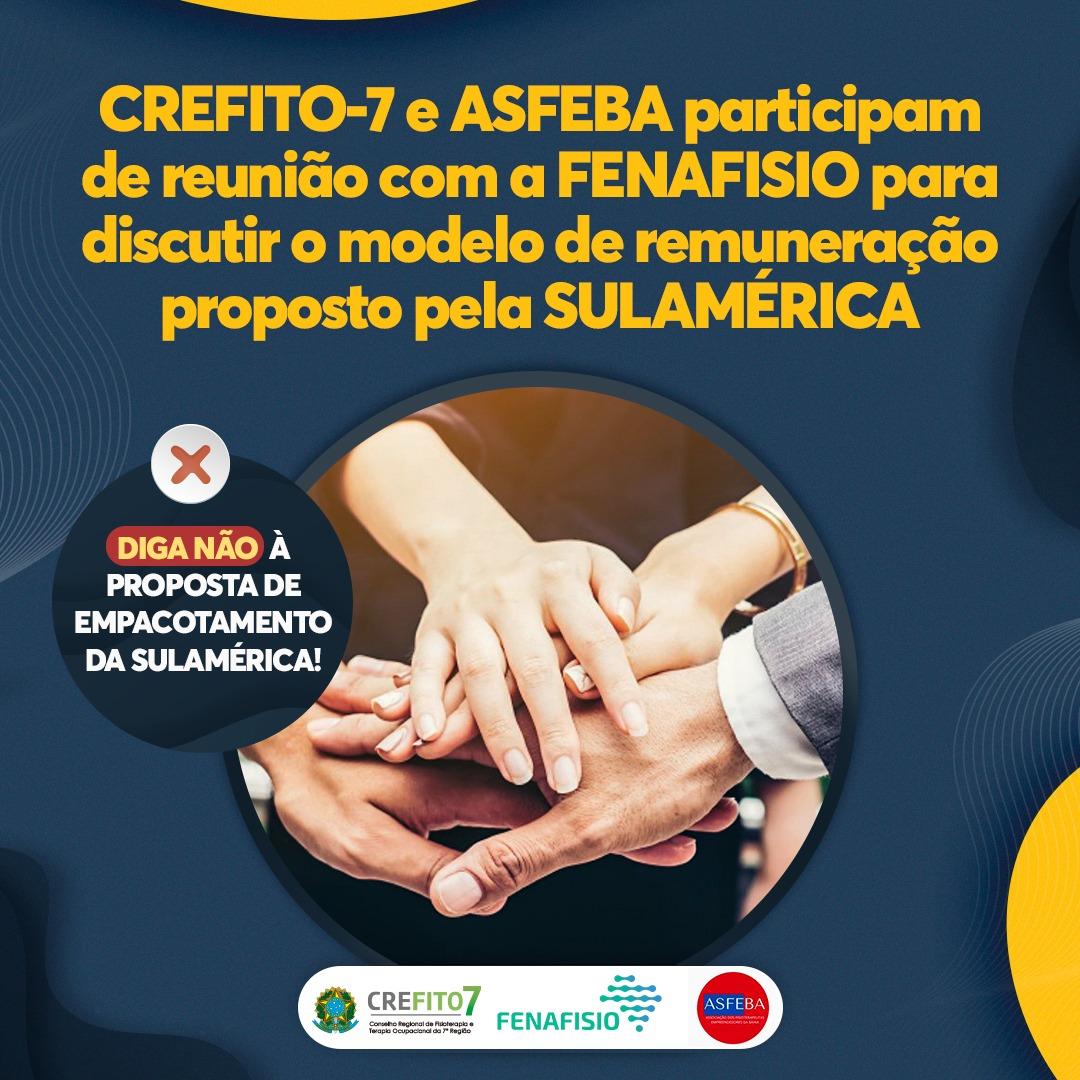 CREFITO-7 e ASFEBA participam de reunião com a FENAFISIO para discutir o modelo de remuneração proposto pela SULAMÉRICA