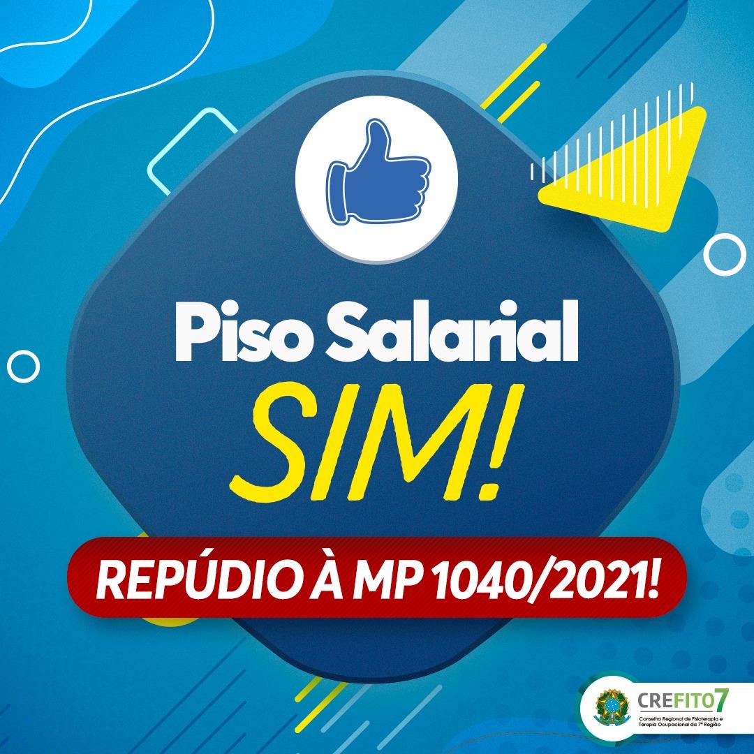 PISO SALARIAL SIM! REPÚDIO À MP 1040/2021!