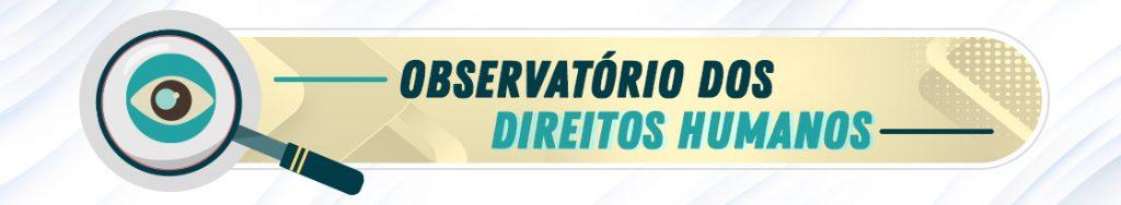 observatório-dos-direitos-humanos
