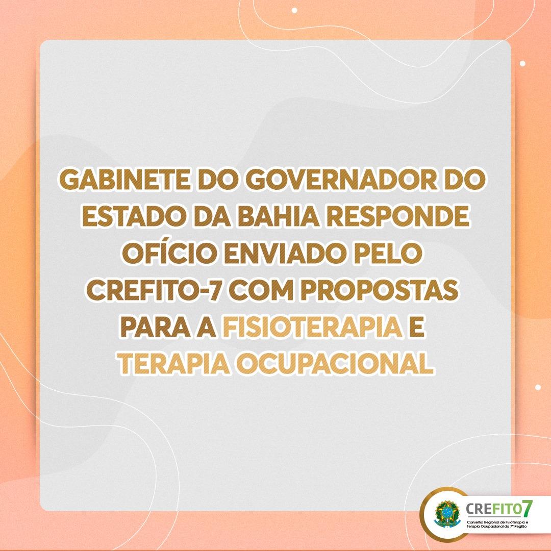 Read more about the article Gabinete do Governador do Estado da Bahia responde ofício enviado pelo CREFITO-7